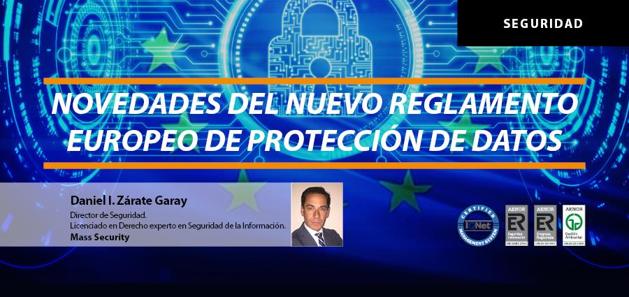 NOVEDADES DEL NUEVO REGLAMENTO EUROPEO DE PROTECCIÓN DE DATOS