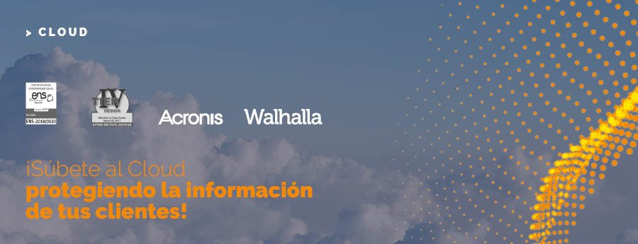 ¡Súbete al Cloud protegiendo la información de tus clientes!