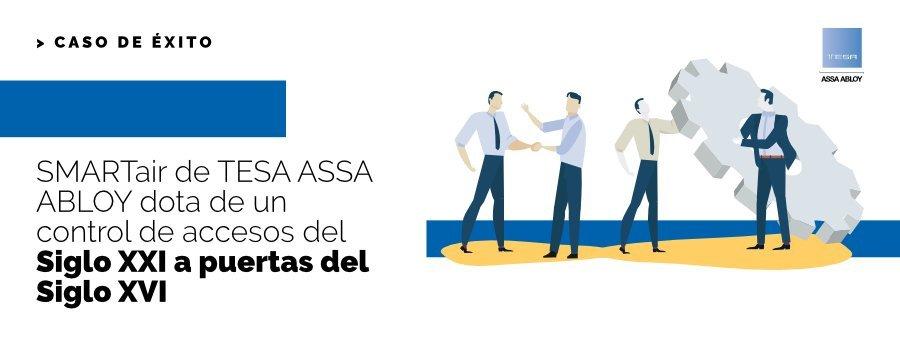 SMARTair de TESA ASSA ABLOY dota de un control de accesos del Siglo XXI a puertas del Siglo XVI