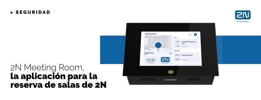 2N Meeting Room, la aplicación para la reserva de salas de 2N