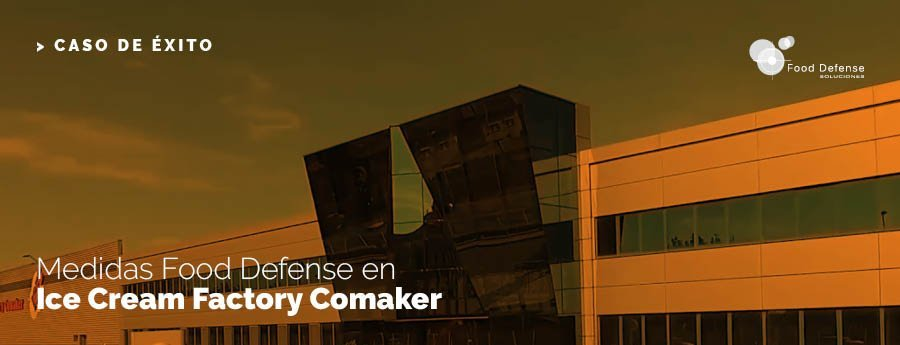 Medidas Food Defense en Ice Cream Factory Comaker