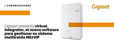 Gigaset presenta virtual integrator, el nuevo software para gestionar su sistema multicelda N870IP