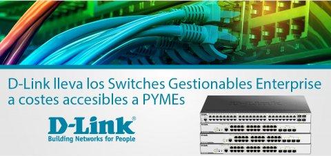 D-Link lleva los Switches Gestionables Enterprise a costes accesibles a PYMEs