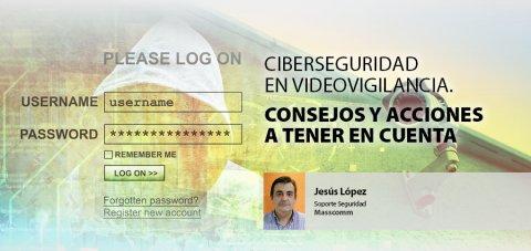 Ciberseguridad, videovigilancia, seguridad